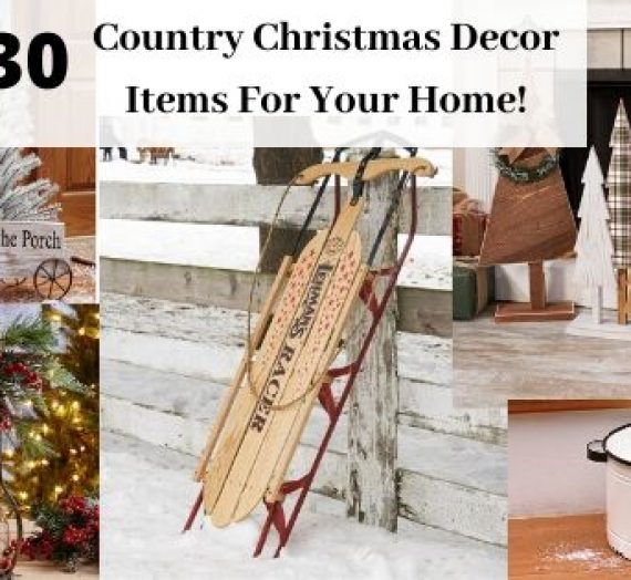 30 Country Christmas Decor Items For Your Home!